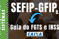 SEFIP (Guia do FGTS e Guia do INSS)